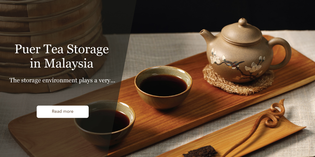 Puer Tea Storage in Malaysia